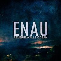 Enau - Reverie.Walls.Ocean (LP)